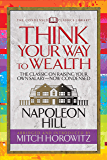 Think Your Way to Wealth (Condensed Classics): The Master Plan to Wealth and Success from the Author of Think and Grow Rich