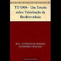 TD 0904 - Um Estudo sobre Valorização da Biodiversidade