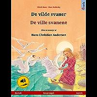De vilde svaner – De ville svanene (dansk – norsk): Tosproget børnebog efter et eventyr af Hans Christian Andersen, med lydbog (Sefa billedbøger på to sprog) (Danish Edition)