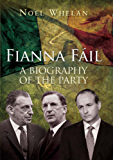 A History of Fianna Fáil: The outstanding biography of the party