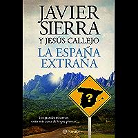 La España extraña (Spanish Edition)