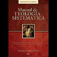 Manual de Teologia Sistemática: Edição Revista e Ampliada