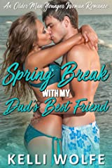 Spring Break with My Dad's Best Friend: An Older Man Younger Woman Romance Kindle Edition