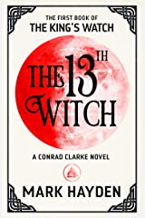 The 13th Witch (The King's Watch Book 1) Kindle Edition