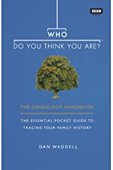 Who Do You Think You Are?: The Genealogy Handbook Paperback