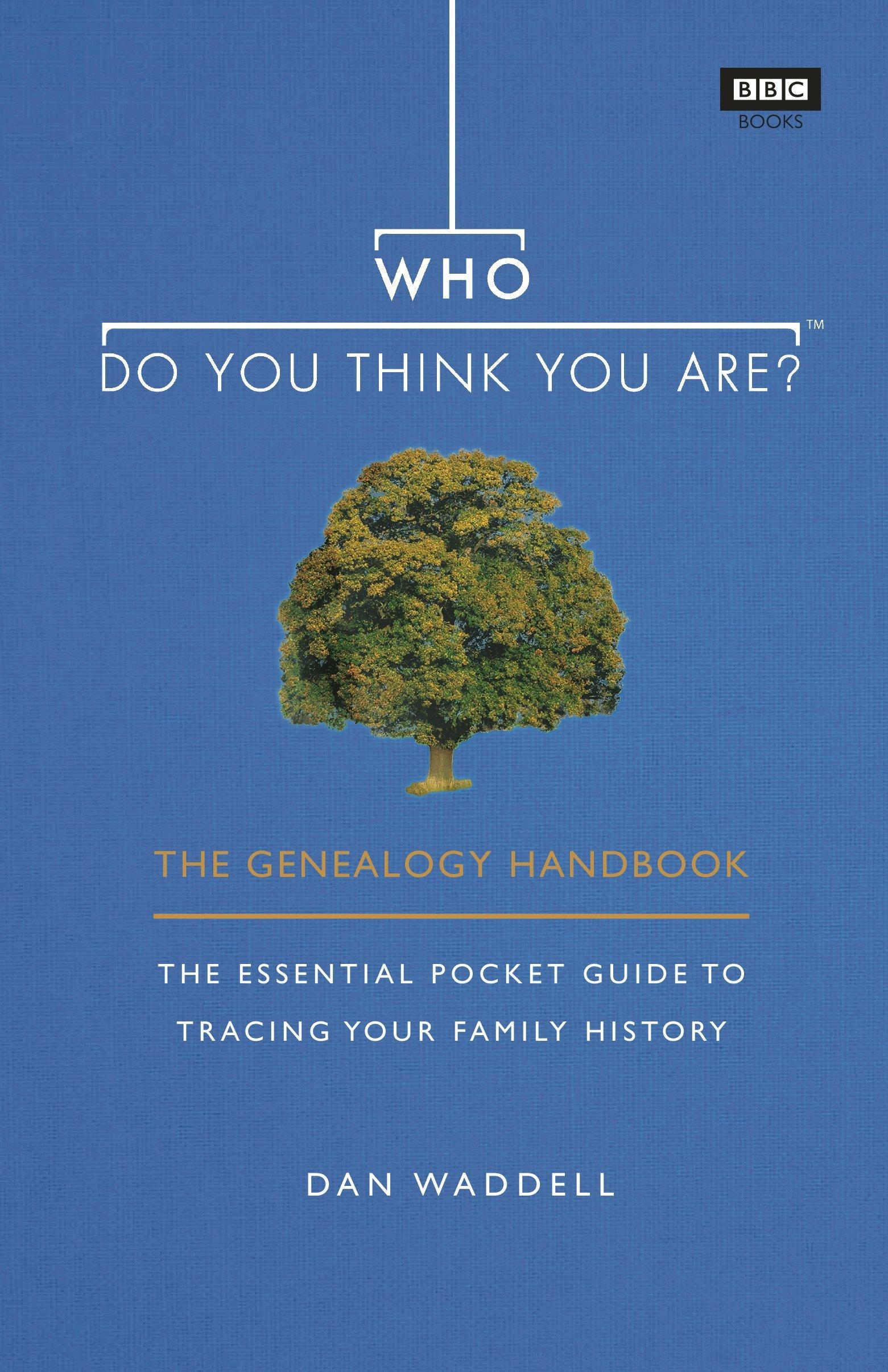 The Genealogy Handbook: Amazon.co.uk: Dan Waddell: 9781785943423: Books