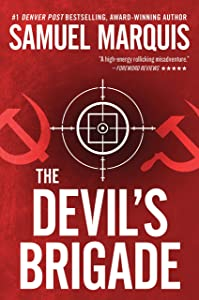 The Devil's Brigade: A Novel of Suspense (A Nick Lassiter-Skyler Thriller Book 1)