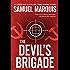 The Devil's Brigade: A Novel of Suspense (A Nick Lassiter-Skyler Thriller Book 1)