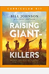 Raising Giant-Killers Curriculum Kit: Releasing Your Child's Divine Destiny through Intentional Parenting Paperback