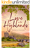 Love in the Highlands: Isolated with her bodyguard in the Scottish countryside (True Love Travels Book 4)