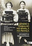 Gênero e Trabalho no Brasil e na França. Perspectivas Interseccionais - Coleção Mundo do Trabalho