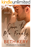 Come To Me Freely (English Edition)