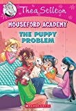 Thea Stilton Mouseford Academy #17: The Puppy Problem