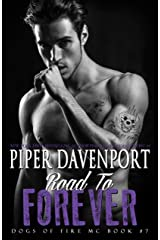 Road to Forever (Dogs of Fire Book 7) Kindle Edition