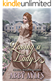 Loving A Lady: A Clean & Sweet Regency Historical Romance Book