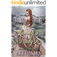 Loving A Lady: A Clean & Sweet Regency Historical Romance Book