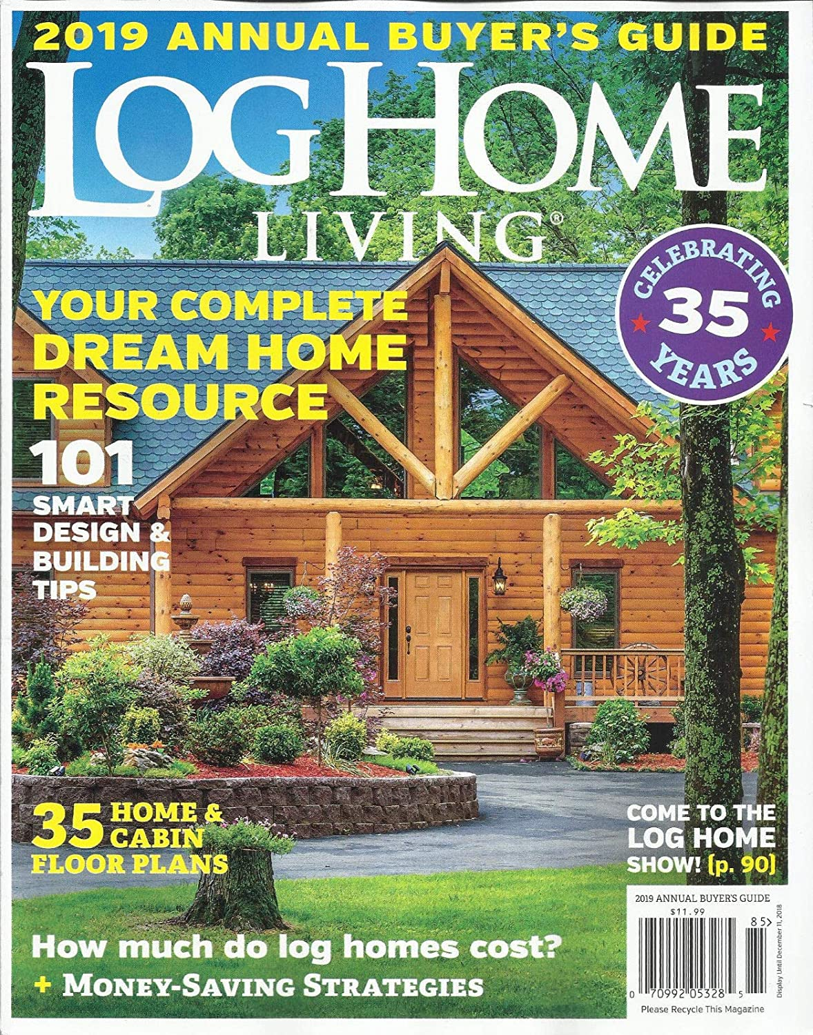 LOG HOME LIVING MAGAZINE, 2019 ANNUAL BUYER'S GUIDE, CELEBRATING 35 YEARS, 2018 2019 ANNUAL BUYER'S GUIDE s3457