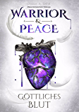 Warrior & Peace: Göttliches Blut (German Edition)