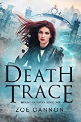 Death Trace: An Urban Fantasy Thriller (Hound of Hades Book 1) Kindle Edition
