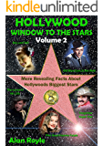 Hollywood Window to the Stars, Volume 2: More Revealing Facts About Hollywoods Biggest Stars (English Edition)