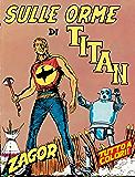 Zagor. Sulle orme di Titan: Zagor 012 a colori. Sulle orme di Titan (Zagor Edizione a colori Vol. 12)