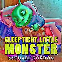 Books For Kids: Sleep Tight Little Monster: