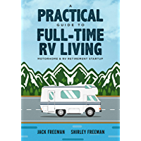 A Practical Guide to Full-Time RV Living: Motorhome & RV Retirement Startup (English Edition)