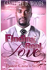 Finding Real Love: Pastor Caine's Story (The Greatest Love Companion Novel Book 1) Kindle Edition