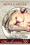 Hunted by the Dragon Duke (Paranormal Weredragon Romance): Howls Romance