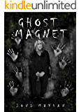 Ghost Magnet: True Ghost Story