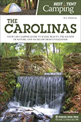 Best Tent Camping: The Carolinas: Your Car-Camping Guide to Scenic Beauty, the Sounds of Nature, and an Escape from Civilization Kindle Edition