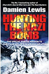 Hunting Hitler's Nukes: The Secret Mission to Sabotage Hitler's Deadliest Weapon (English Edition) eBook Kindle