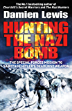 Hunting The Nazi Bomb: The Secret Mission to Sabotage Hitler's Deadliest Weapon