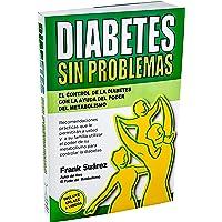 Diabetes Sin Problemas- El Control de la Diabetes con la Ayuda del Poder del Metabolismo Nueva Versión Abreviada Deluxe…