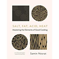 Salt, Fat, Acid, Heat: Mastering the Elements of Good Cooking