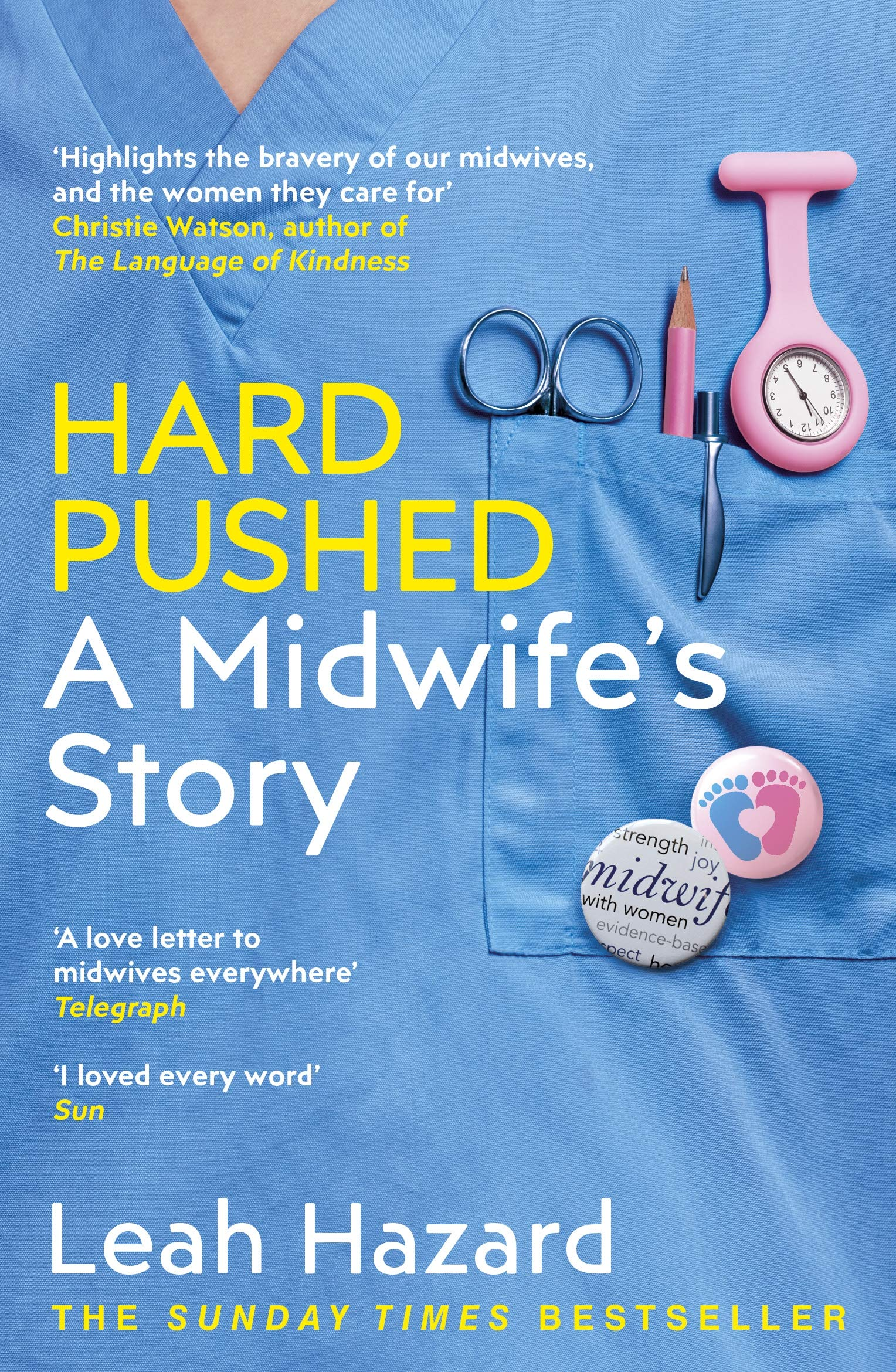 Hard Pushed: A Midwife's Story: Amazon.co.uk: Hazard, Leah: 9781787464216:  Books