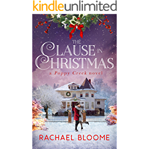 The Clause in Christmas: A Small-Town Christmas Romance (A Poppy Creek Novel Book 1)
