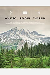What to Read in the Rain; An Anthology of Writing from 826 Seattle 2013 Perfect Paperback