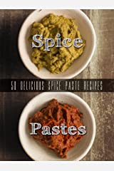 Homemade Spice Pastes: Top 50 Most Delicious Spice Paste Recipes [Curry Pastes, Harissa and such] (Recipe Top 50's Book 105) Kindle Edition
