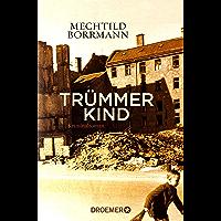 Trümmerkind: Roman (German Edition)