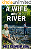 A Wife and a River: A Christian Romance