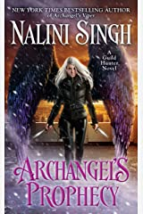 Archangel's Prophecy (A Guild Hunter Novel Book 11) Kindle Edition