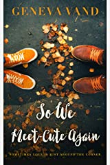 So We Meet-Cute Again Kindle Edition