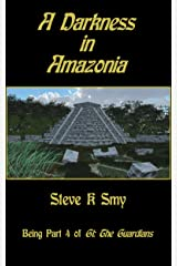 A Darkness in Amazonia (G1: The Guardians Book 4) Kindle Edition