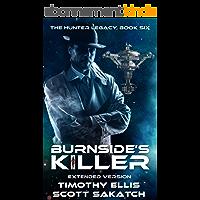 Burnside's Killer: Extended Version (The Hunter Legacy Book 6) (English Edition)