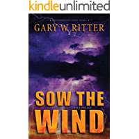 Sow the Wind: A Political End-Times Thriller (The Whirlwind Series Book 1)
