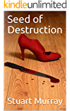Seed of Destruction (The Seed Series Book 1)