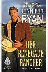 Her Renegade Rancher: A Montana Men Novel Kindle Edition
