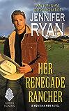 Her Renegade Rancher: A Montana Men Novel