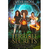 Terrible Secrets: The Witches of Chippewa Falls (The Realm of False Gods Book 8)
